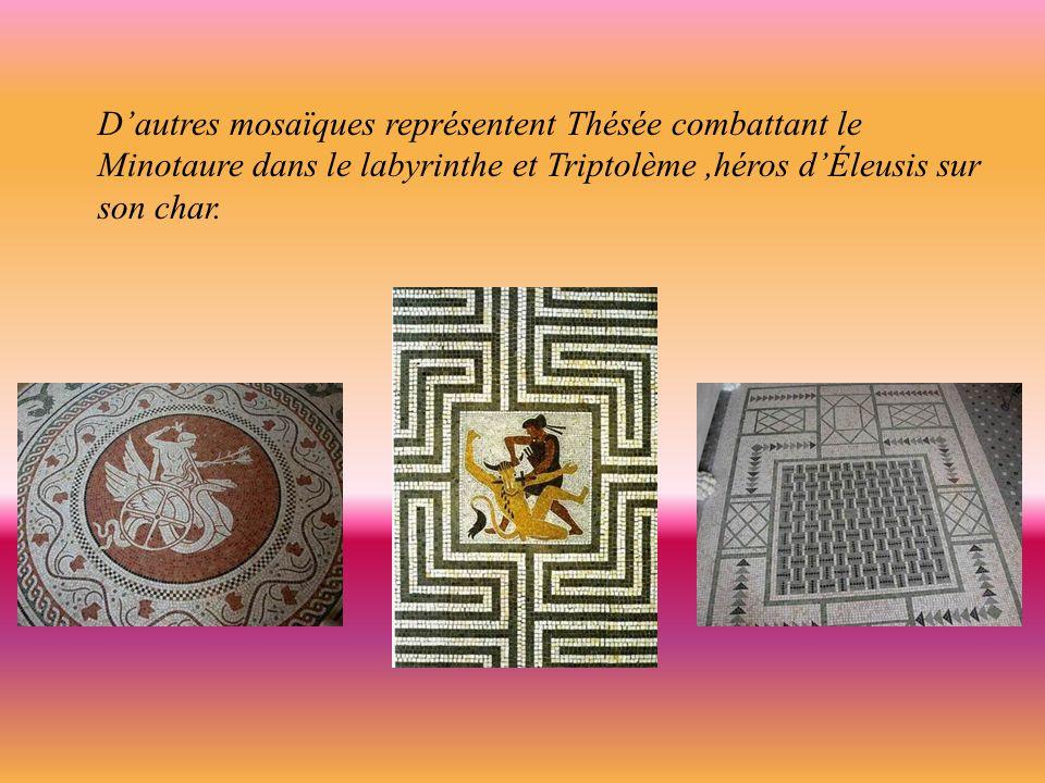 D'autres mosaïques représentent Thésée combattant le Minotaure dans le labyrinthe et Triptolème ,héros d'Éleusis sur son char.