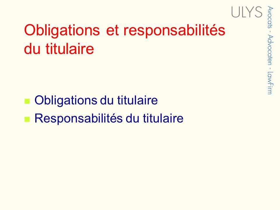 Obligations et responsabilités du titulaire
