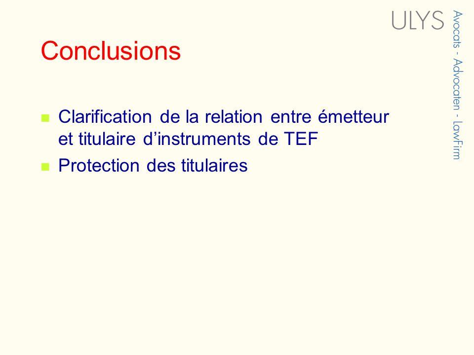 Conclusions Clarification de la relation entre émetteur et titulaire d'instruments de TEF.