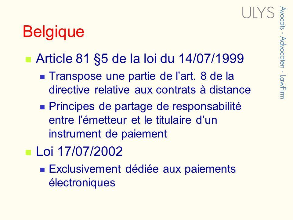 Belgique Article 81 §5 de la loi du 14/07/1999 Loi 17/07/2002