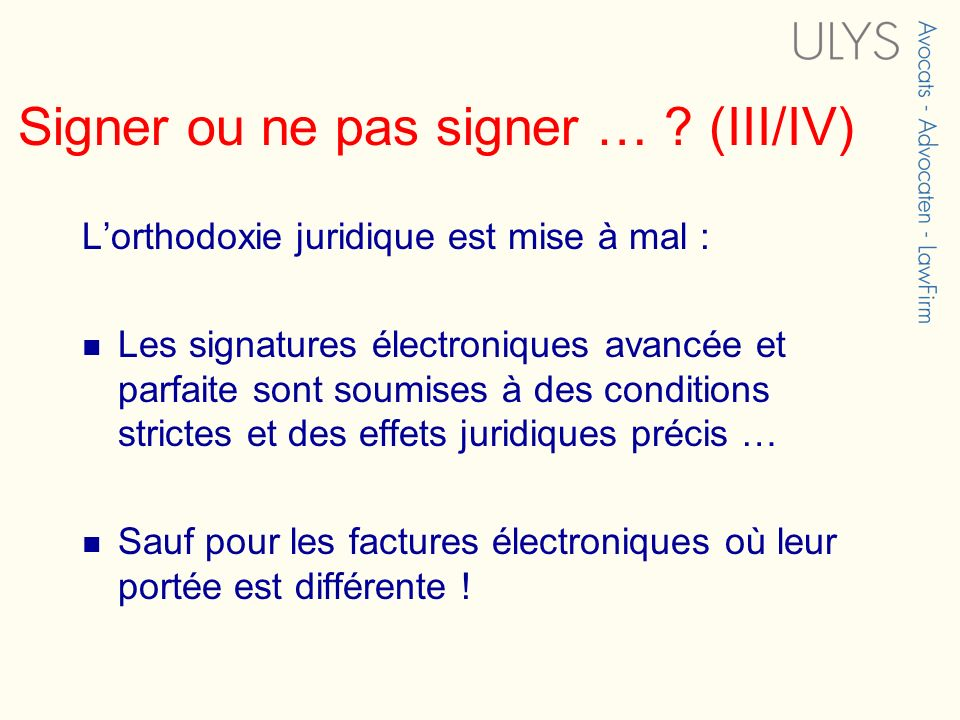 Signer ou ne pas signer … (III/IV)