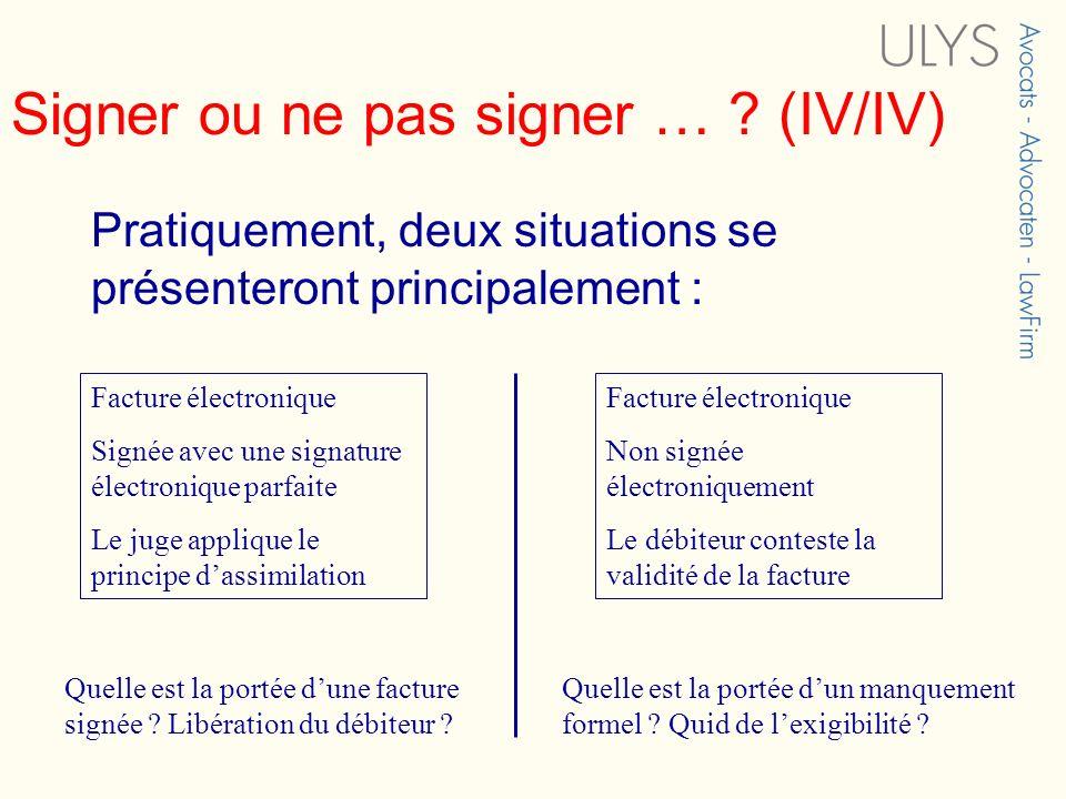 Signer ou ne pas signer … (IV/IV)