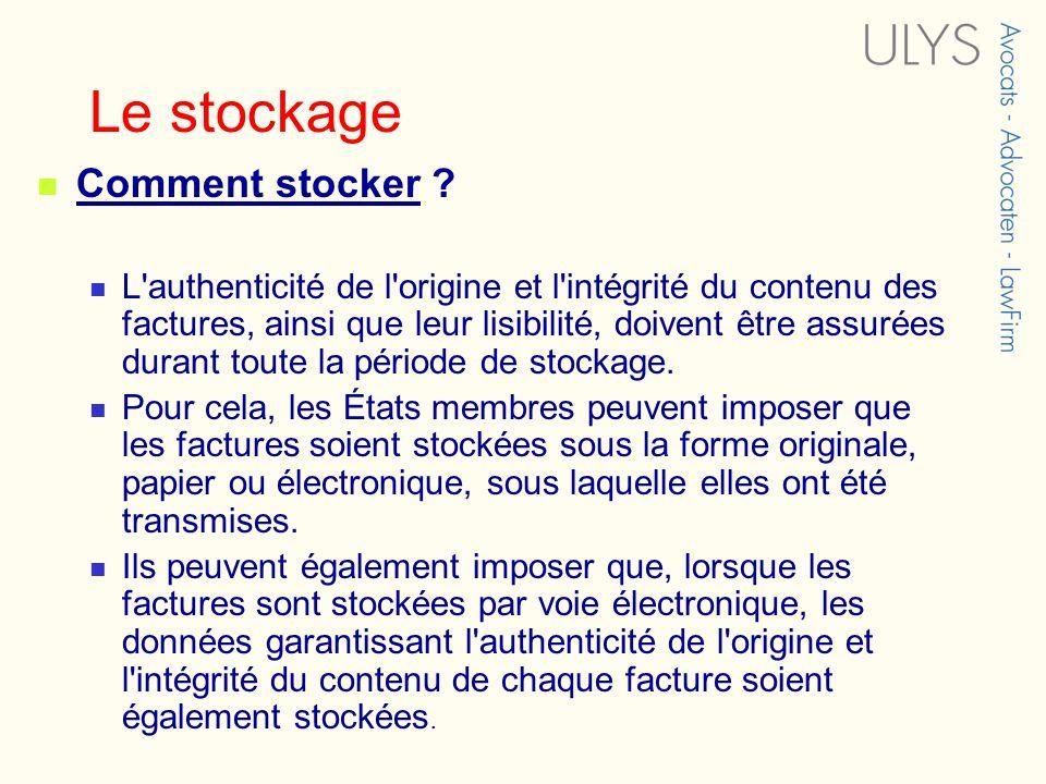 Le stockage Comment stocker