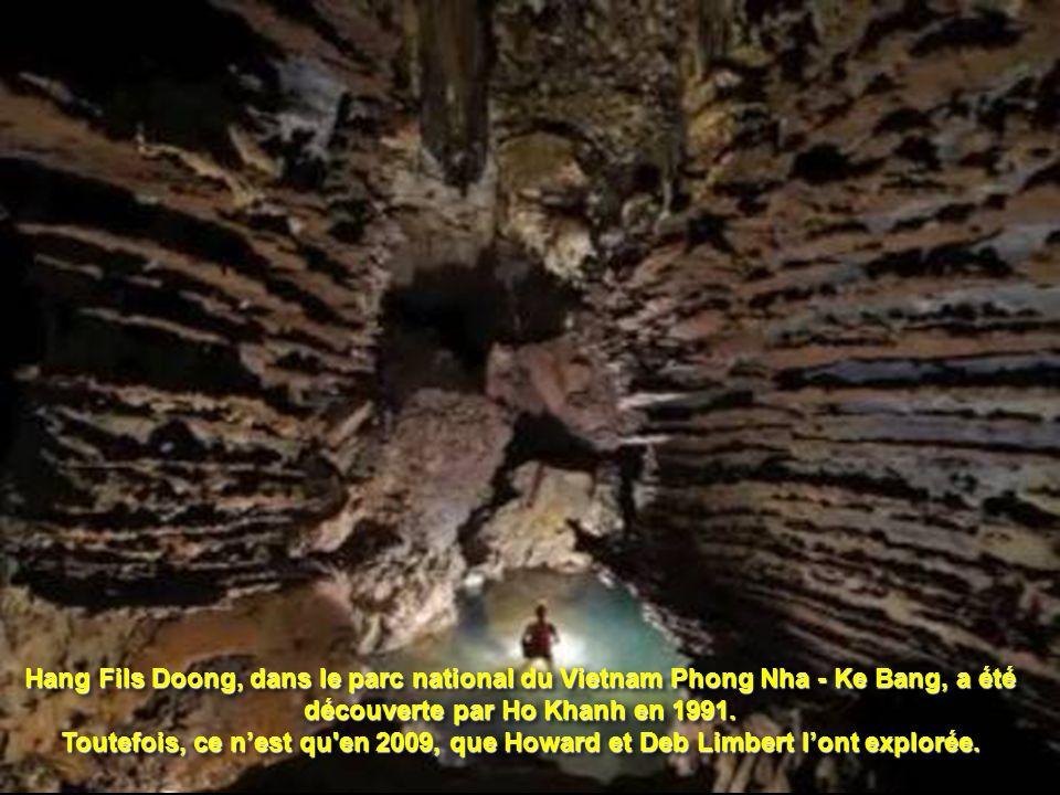 Hang Fils Doong, dans le parc national du Vietnam Phong Nha - Ke Bang, a été découverte par Ho Khanh en 1991.