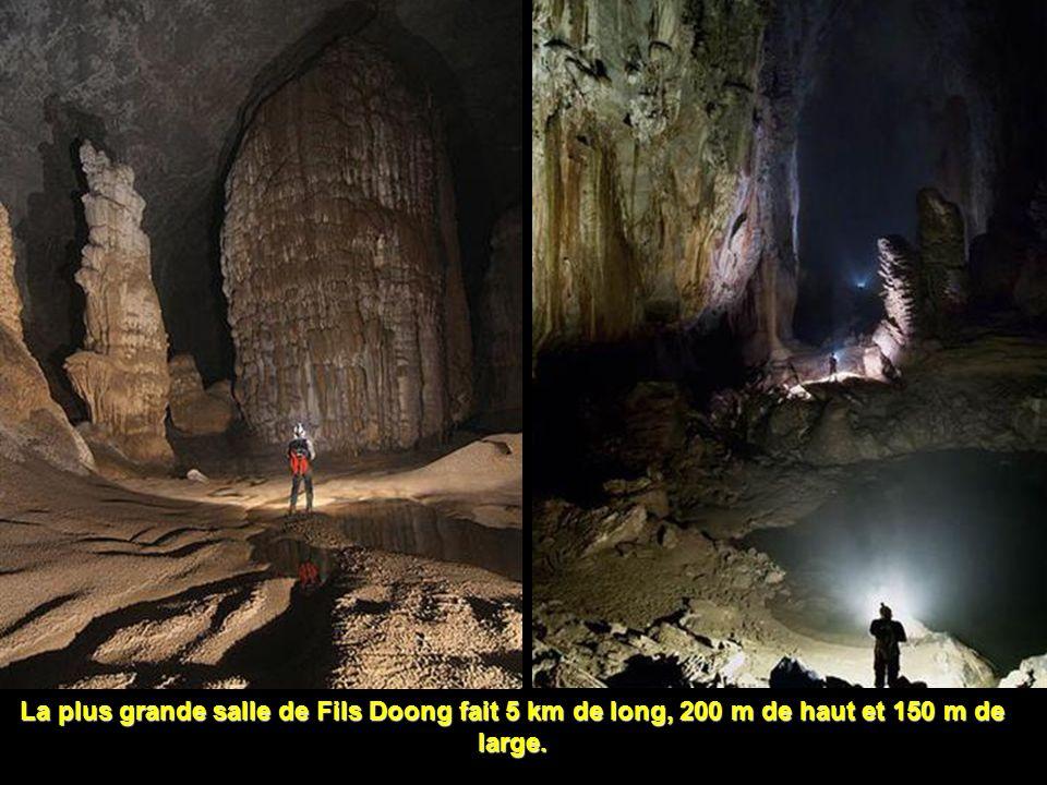 La plus grande salle de Fils Doong fait 5 km de long, 200 m de haut et 150 m de large.