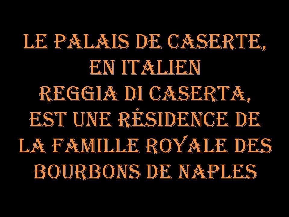 Le palais de Caserte, En italien. Reggia di Caserta, Est une résidence de. La Famille royale des.
