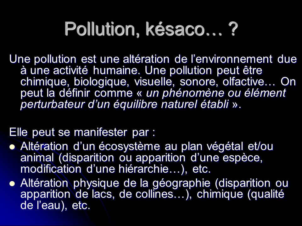 Pollution, késaco…