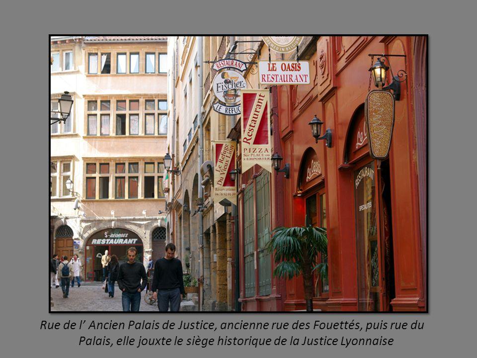 Rue de l' Ancien Palais de Justice, ancienne rue des Fouettés, puis rue du