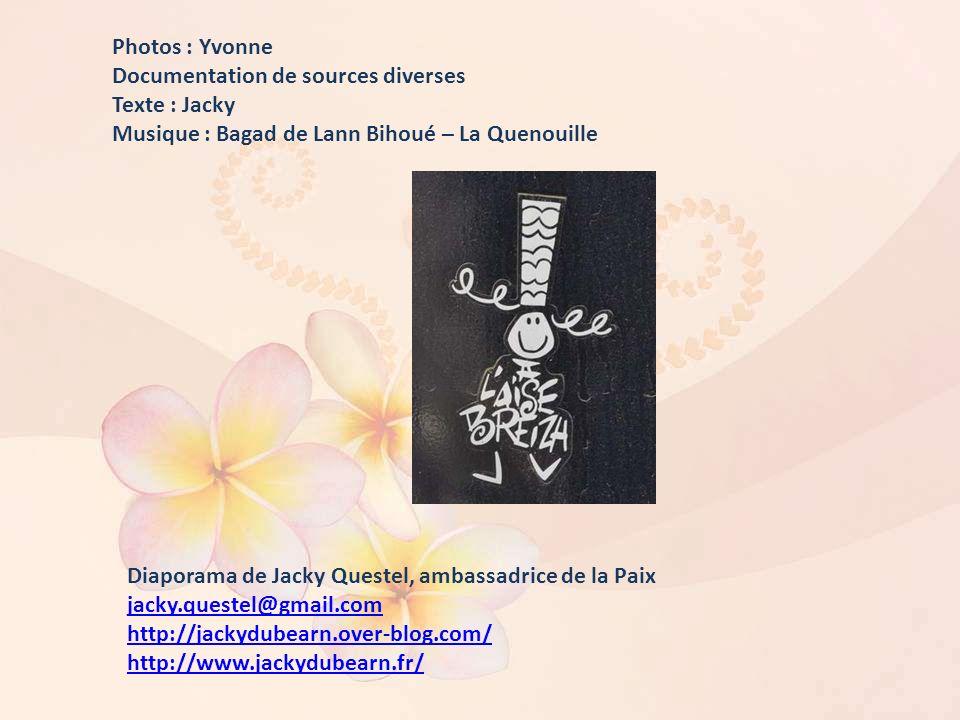 Photos : Yvonne Documentation de sources diverses. Texte : Jacky. Musique : Bagad de Lann Bihoué – La Quenouille.