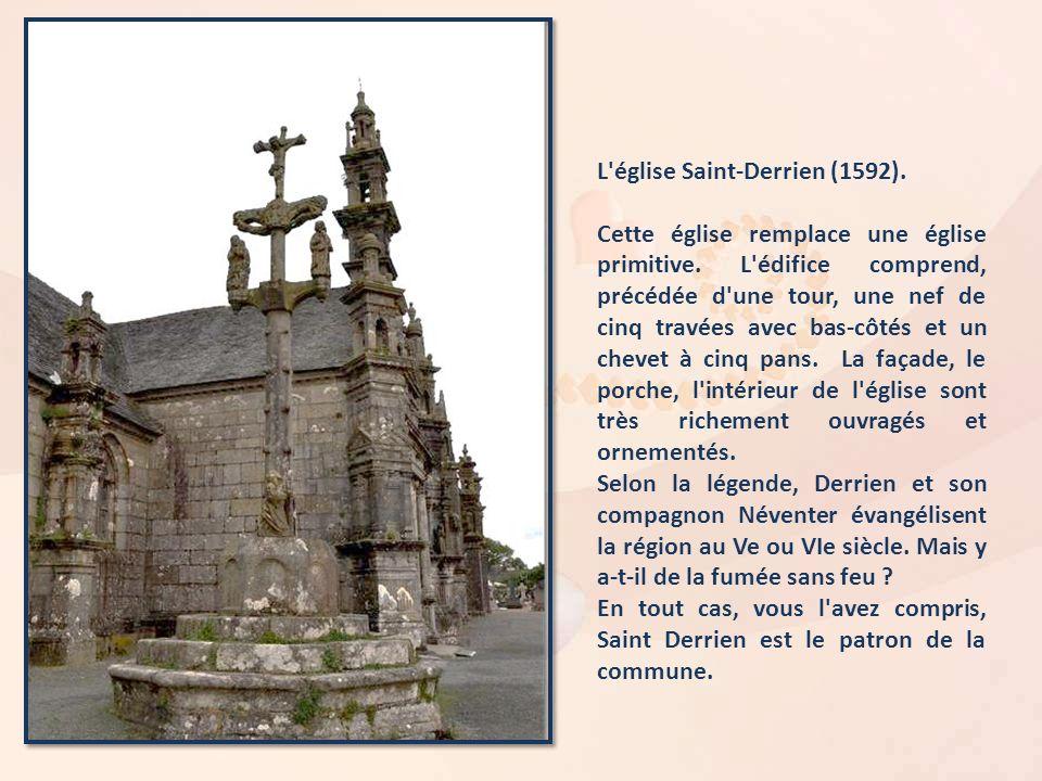 L église Saint-Derrien (1592).