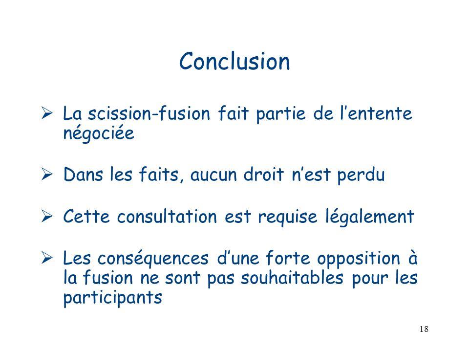 Conclusion La scission-fusion fait partie de l'entente négociée
