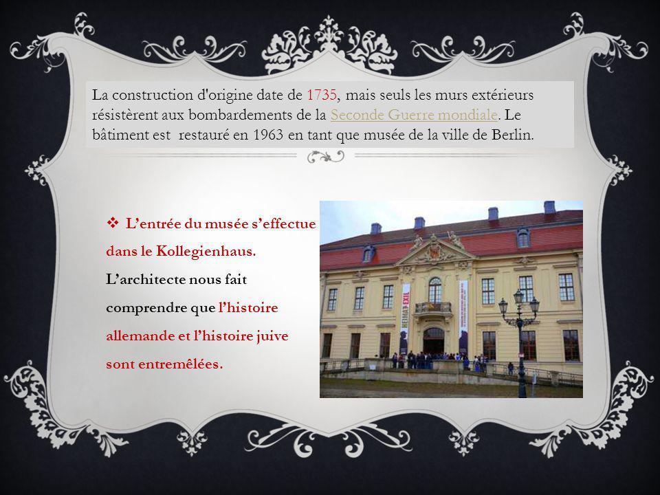 La construction d origine date de 1735, mais seuls les murs extérieurs résistèrent aux bombardements de la Seconde Guerre mondiale. Le bâtiment est restauré en 1963 en tant que musée de la ville de Berlin.