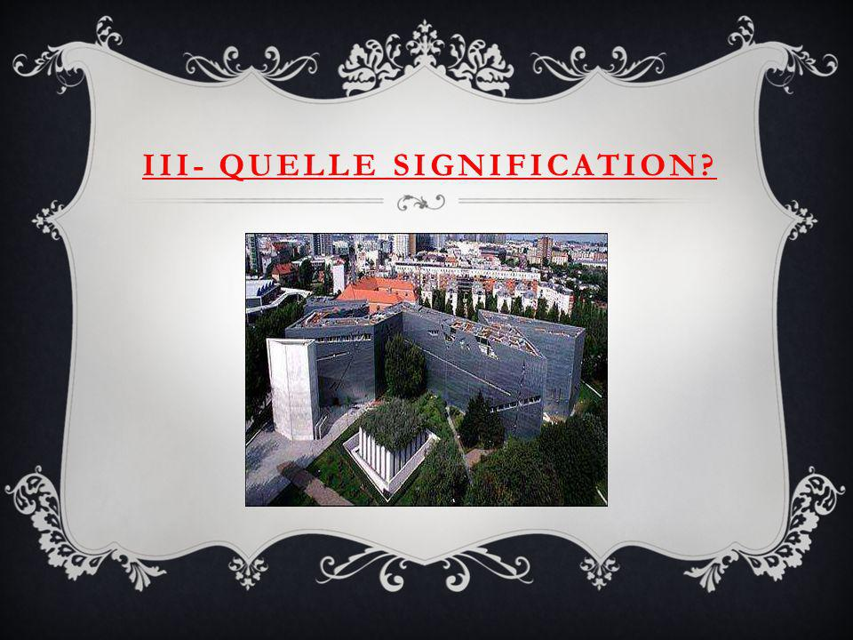 III- Quelle signification