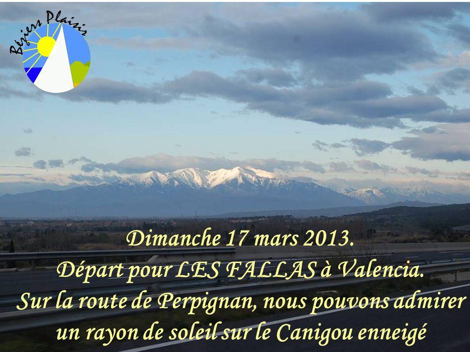 Dimanche 17 mars 2013. Départ pour LES FALLAS à Valencia