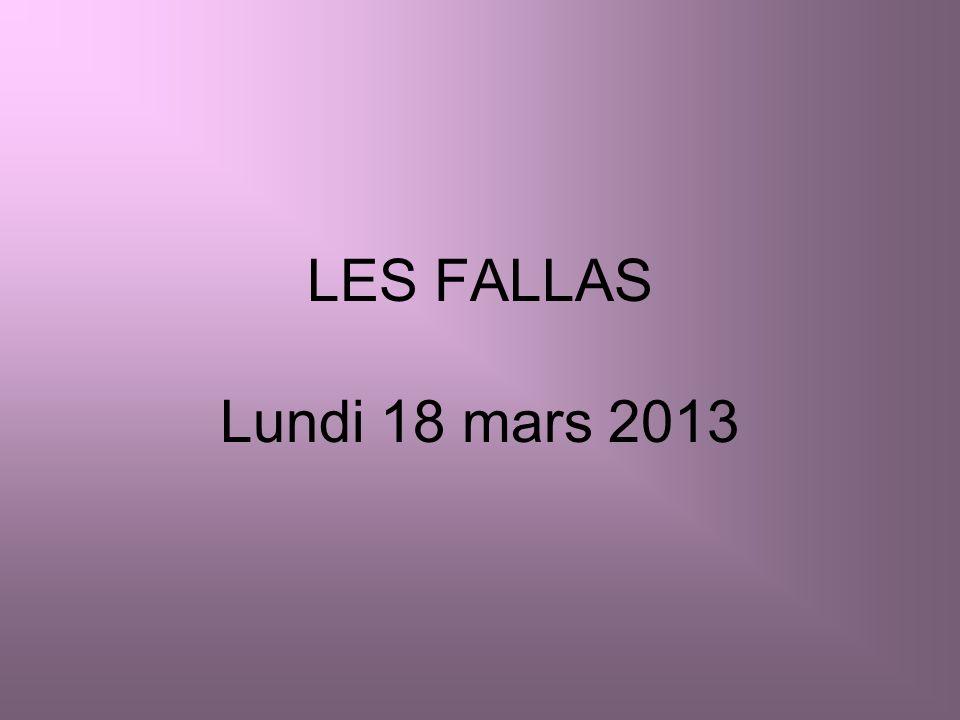 LES FALLAS Lundi 18 mars 2013