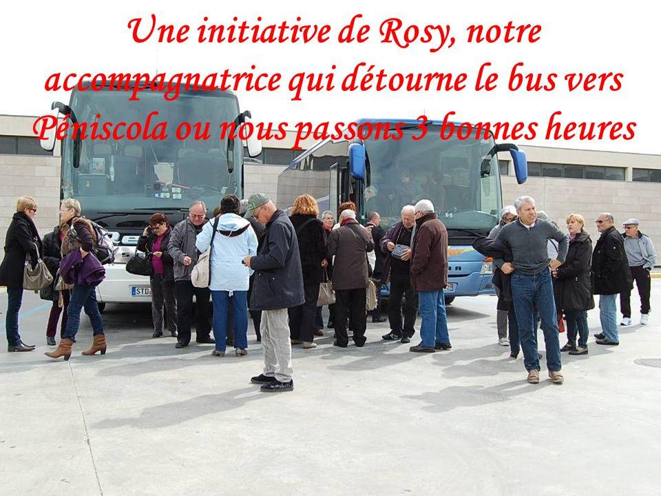 Une initiative de Rosy, notre accompagnatrice qui détourne le bus vers Péniscola ou nous passons 3 bonnes heures