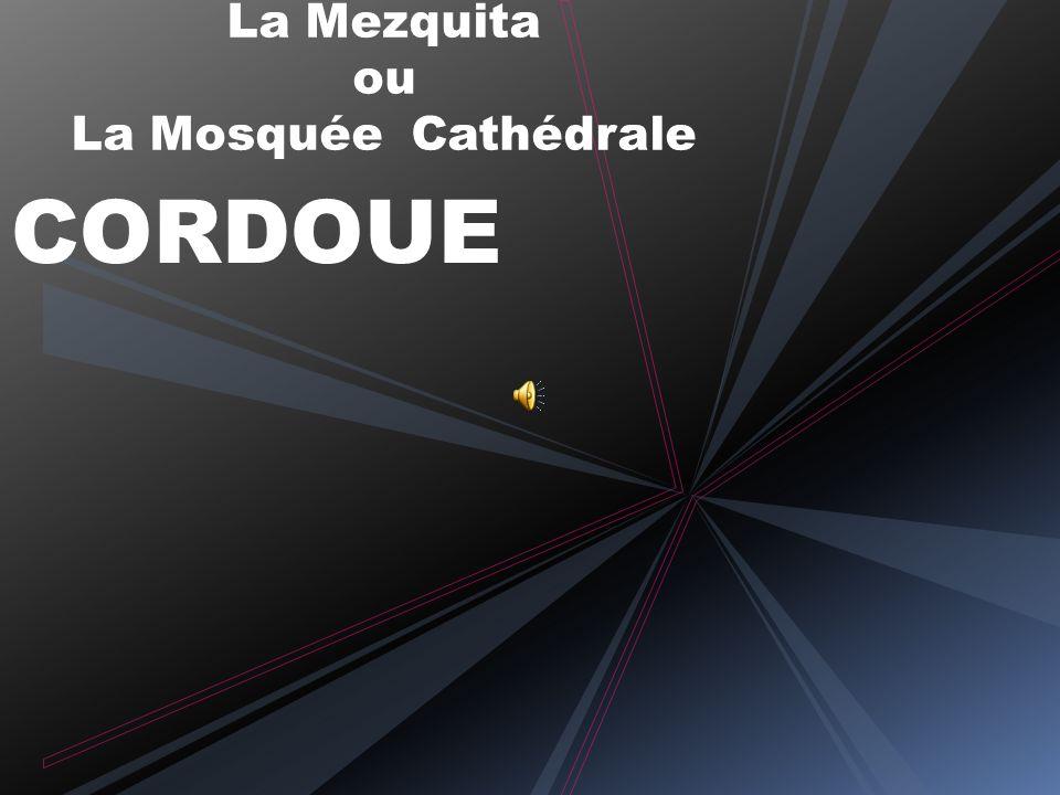 La Mezquita ou La Mosquée Cathédrale CORDOUE