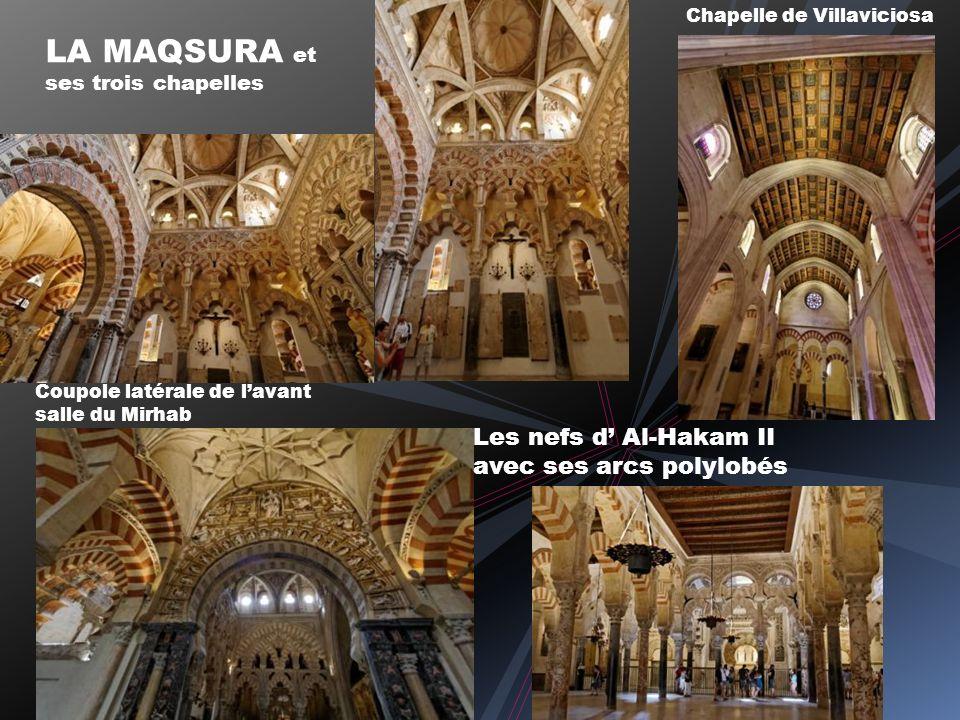 LA MAQSURA et ses trois chapelles