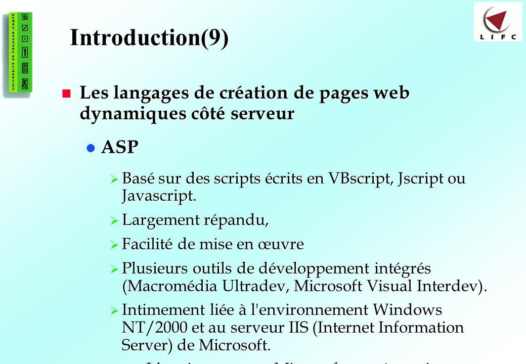 Introduction(9) Les langages de création de pages web dynamiques côté serveur. ASP.