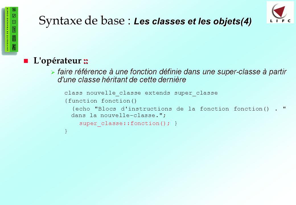 Syntaxe de base : Les classes et les objets(4)