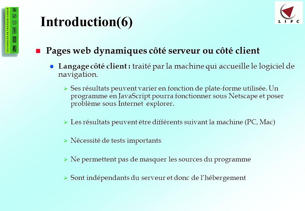 Introduction(6) Pages web dynamiques côté serveur ou côté client