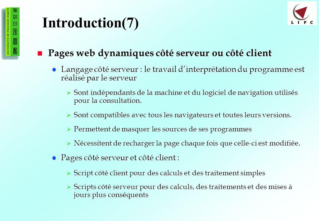 Introduction(7) Pages web dynamiques côté serveur ou côté client