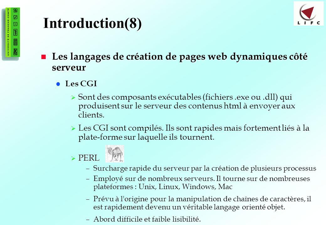 Introduction(8) Les langages de création de pages web dynamiques côté serveur. Les CGI.