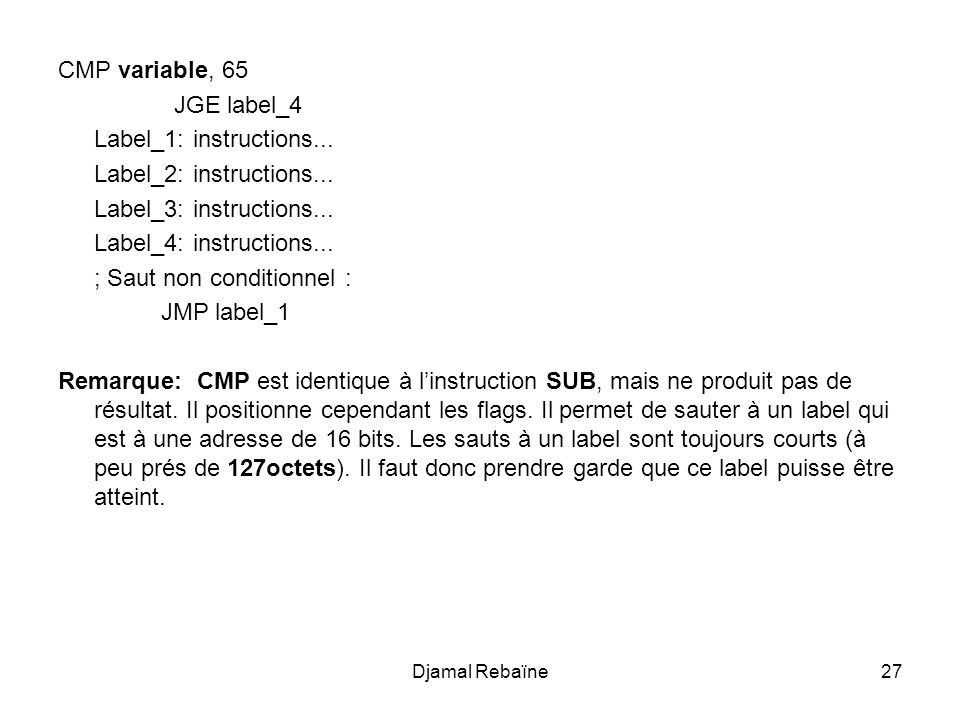 ; Saut non conditionnel : JMP label_1