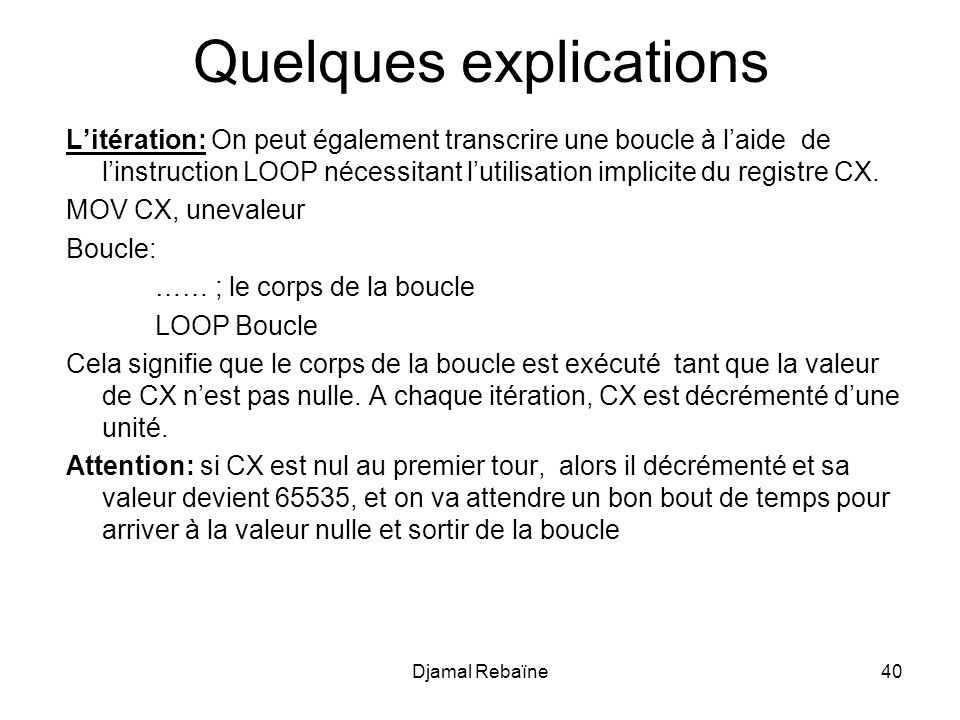Quelques explications