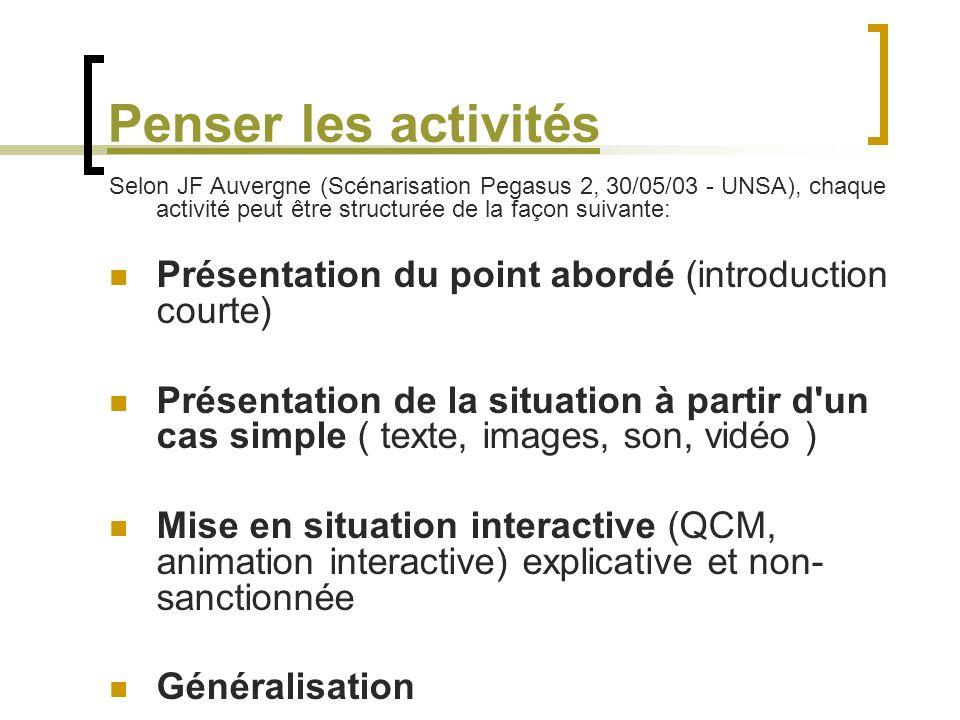 Penser les activités Selon JF Auvergne (Scénarisation Pegasus 2, 30/05/03 - UNSA), chaque activité peut être structurée de la façon suivante: