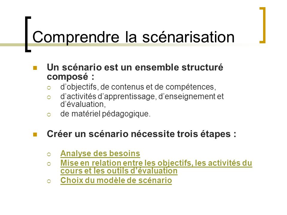 Comprendre la scénarisation