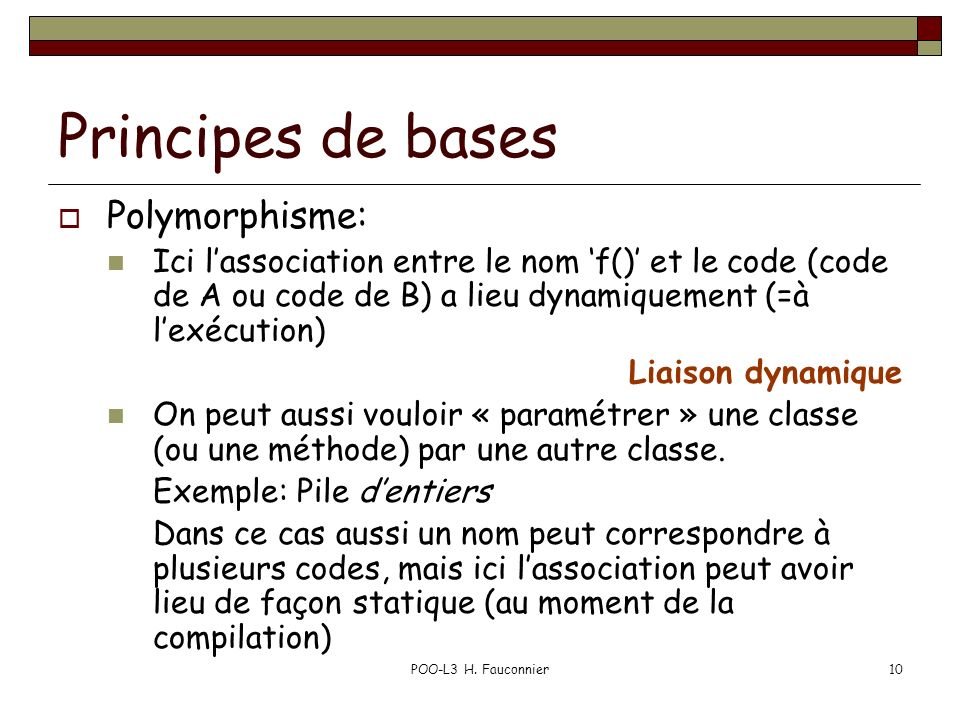 Principes de bases Polymorphisme: