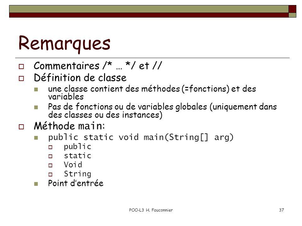Remarques Commentaires /* … */ et // Définition de classe