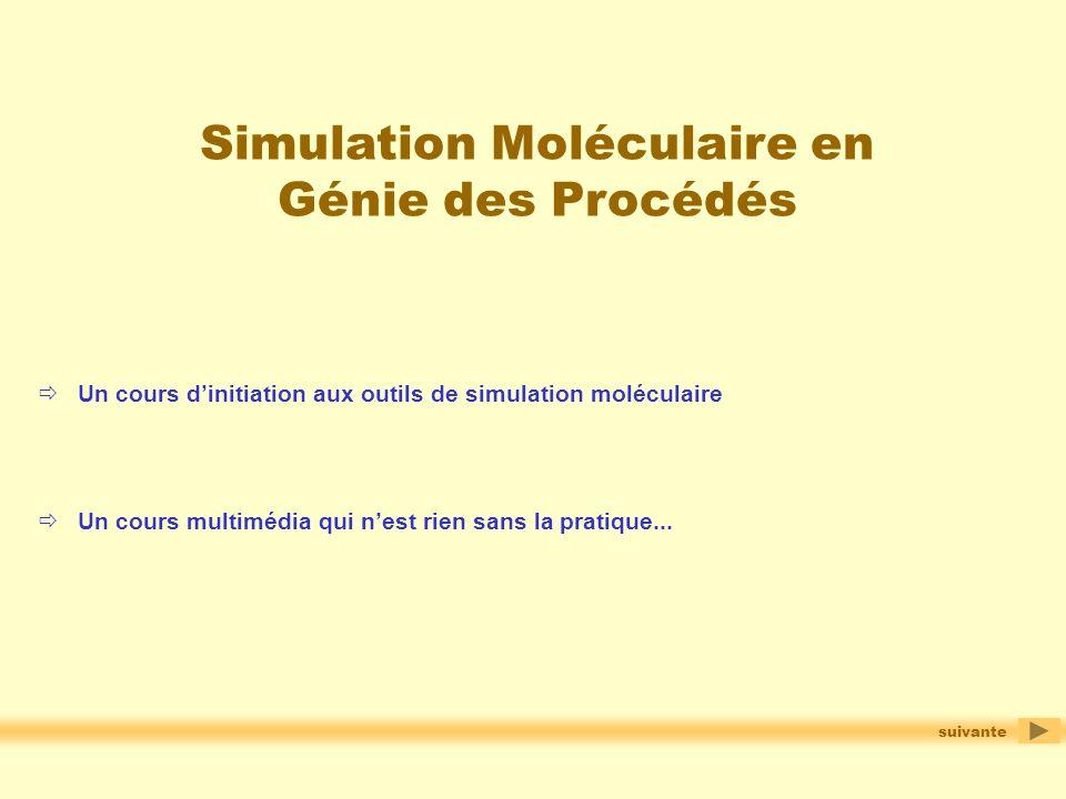 Simulation Moléculaire en Génie des Procédés