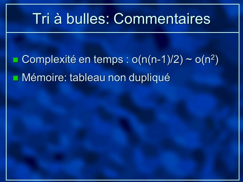 Tri à bulles: Commentaires
