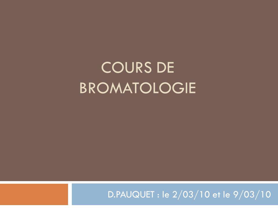COURS DE BROMATOLOGIE D.PAUQUET : le 2/03/10 et le 9/03/10