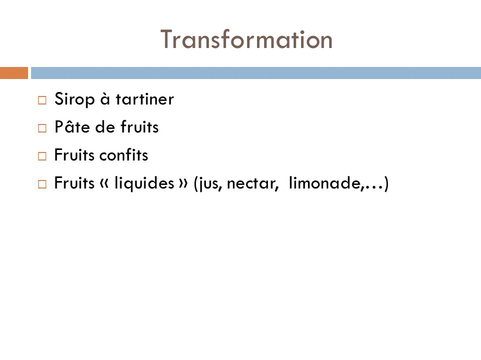 Transformation Sirop à tartiner Pâte de fruits Fruits confits