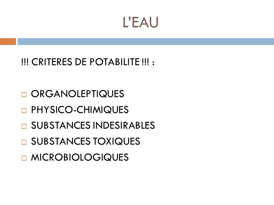 L'EAU !!! CRITERES DE POTABILITE !!! : ORGANOLEPTIQUES