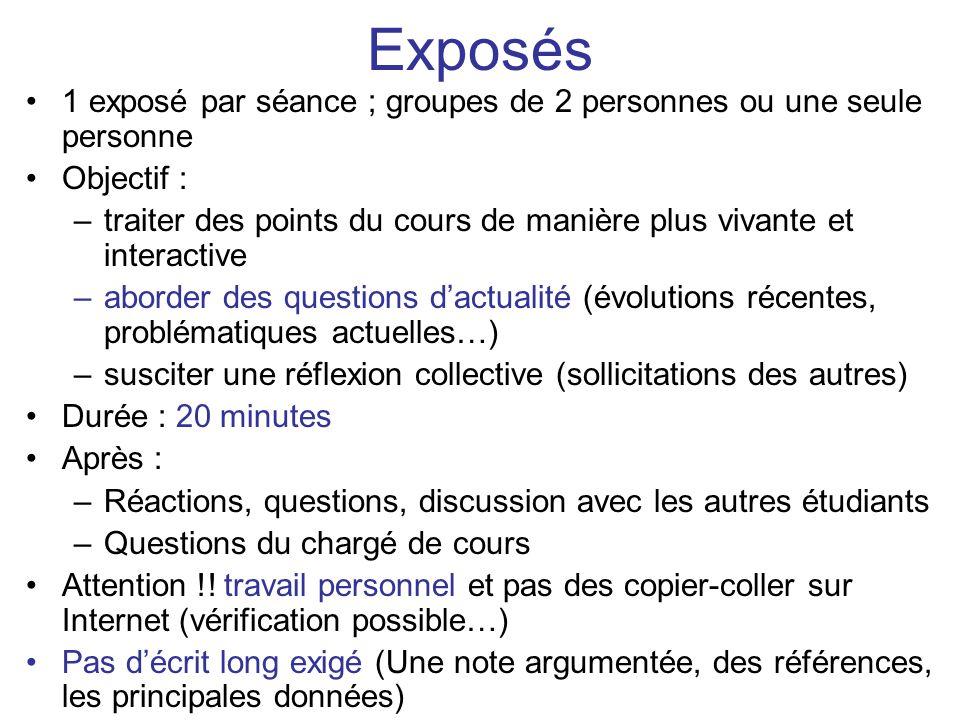 Exposés 1 exposé par séance ; groupes de 2 personnes ou une seule personne. Objectif :
