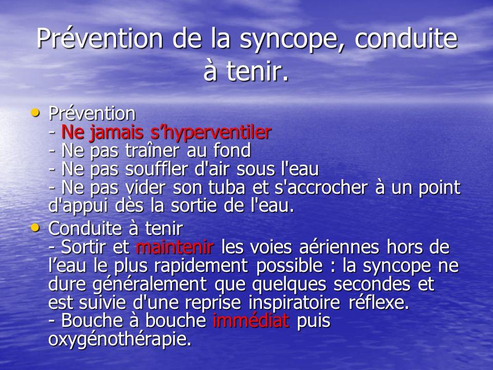 Prévention de la syncope, conduite à tenir.