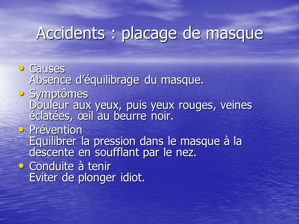 Accidents : placage de masque