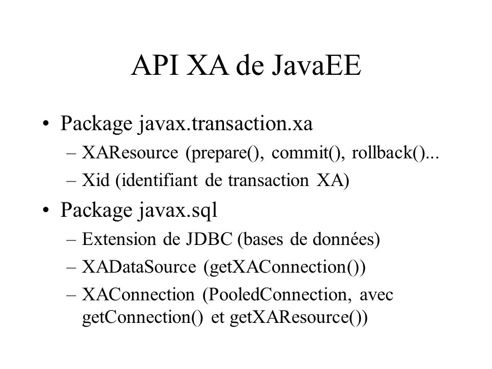 API XA de JavaEE Package javax.transaction.xa Package javax.sql