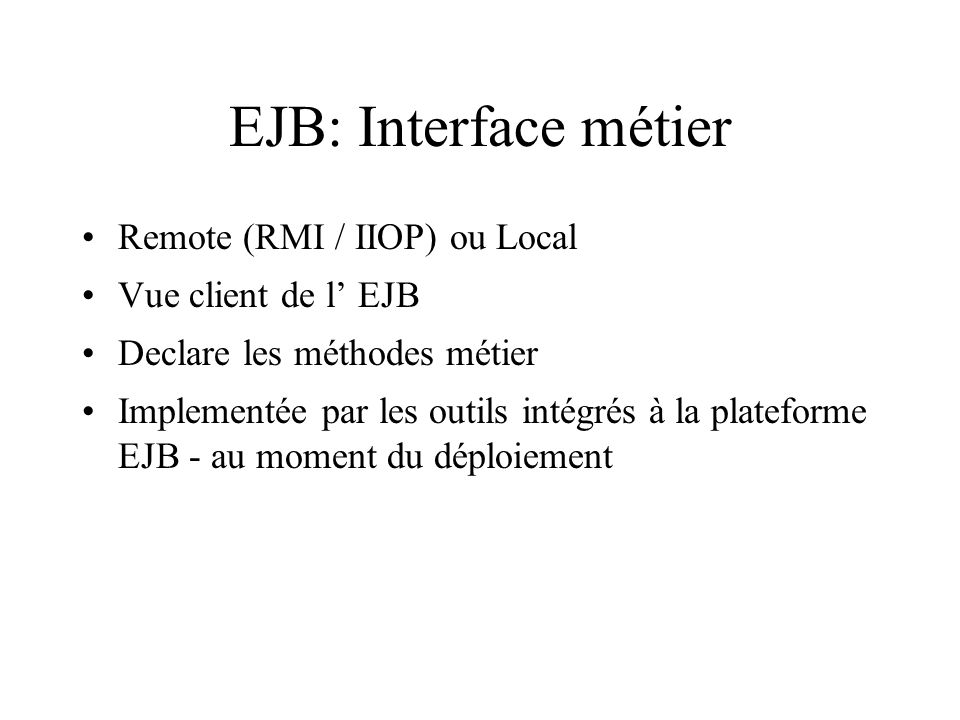 EJB: Interface métier Remote (RMI / IIOP) ou Local