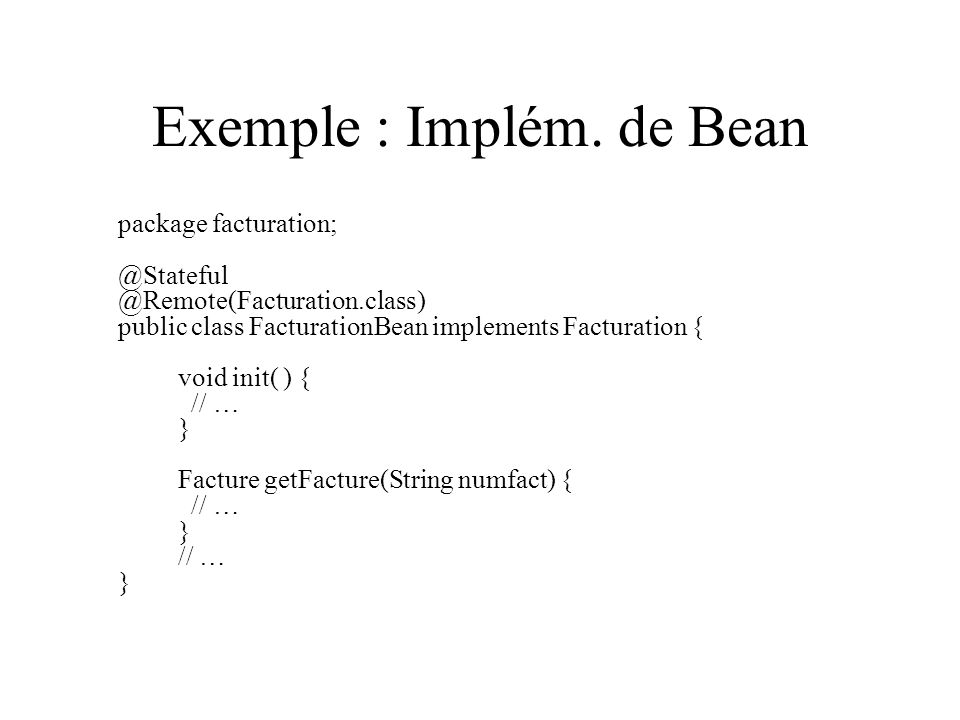 Exemple : Implém. de Bean