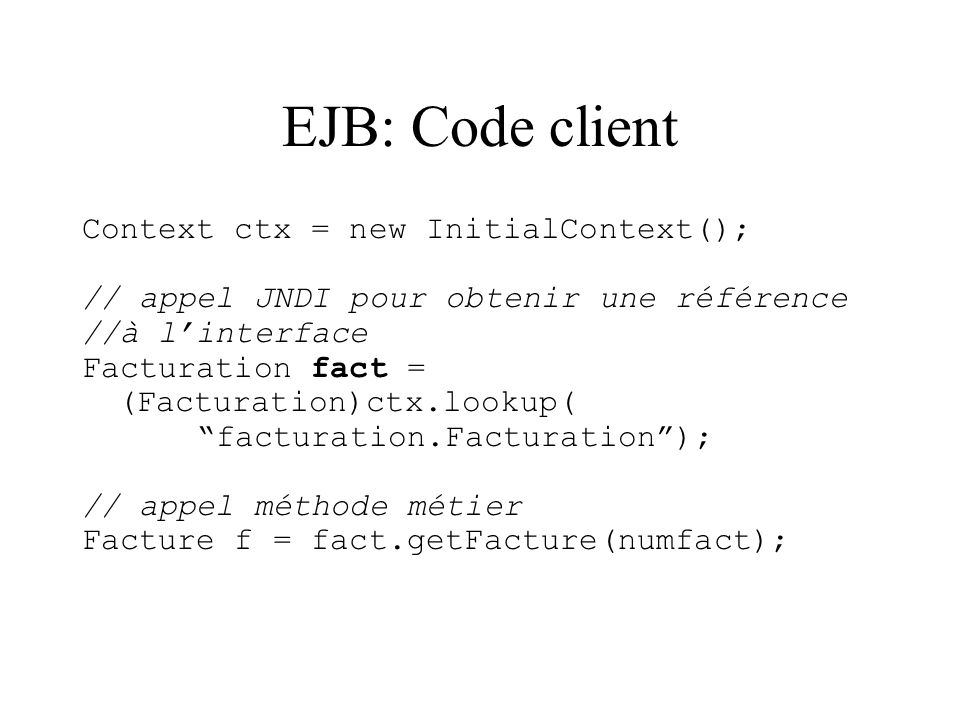 EJB: Code client Context ctx = new InitialContext();