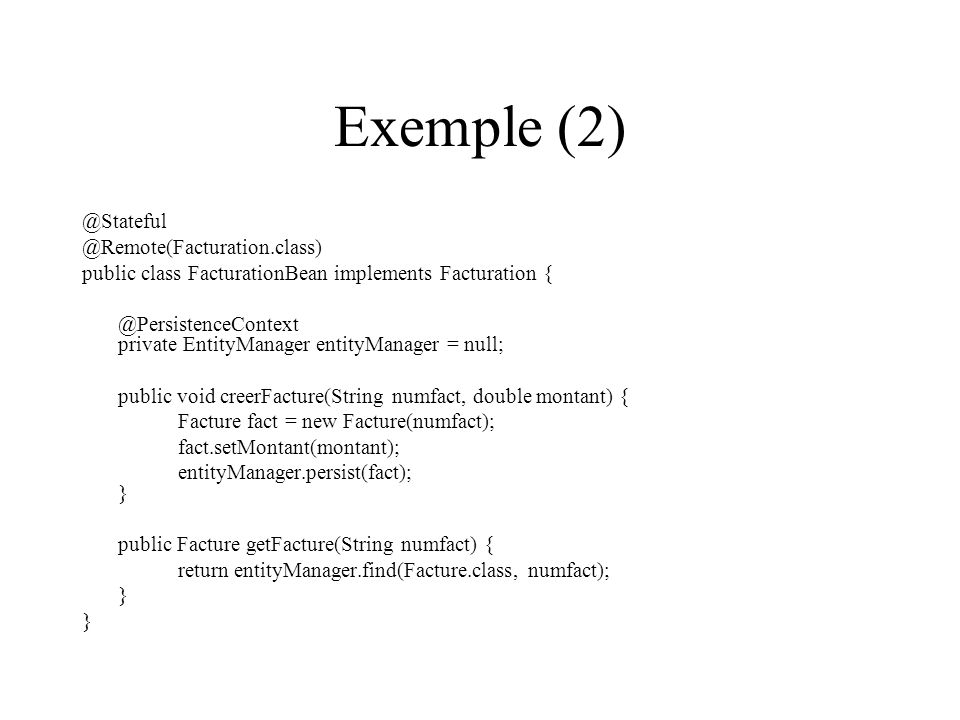 Exemple (2) @Stateful @Remote(Facturation.class)
