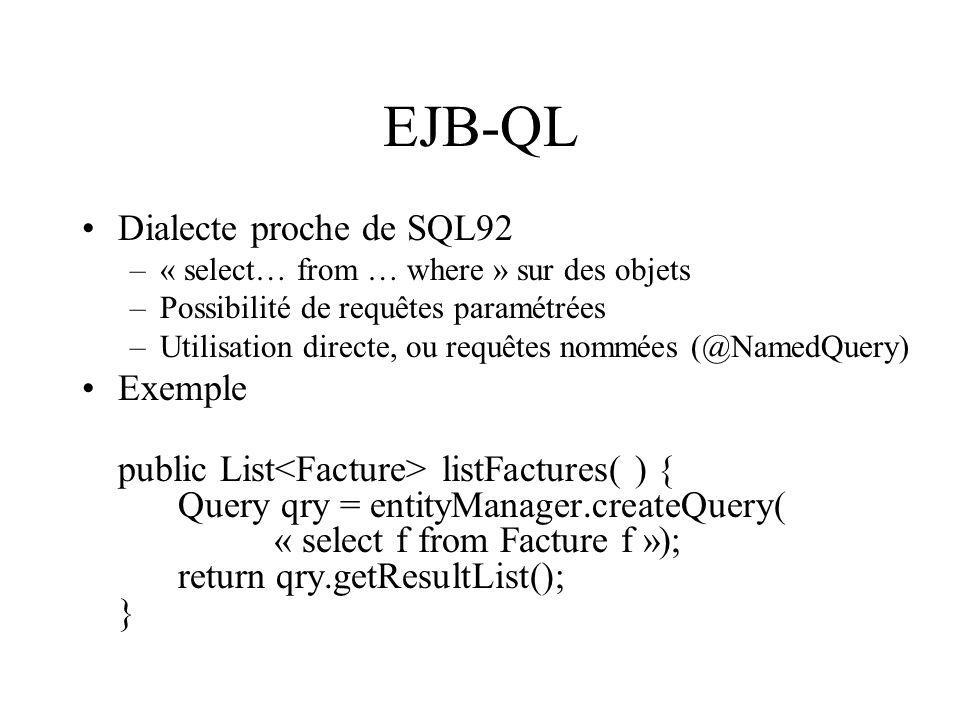 EJB-QL Dialecte proche de SQL92 Exemple
