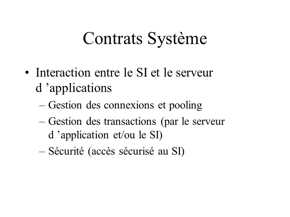 Contrats Système Interaction entre le SI et le serveur d 'applications