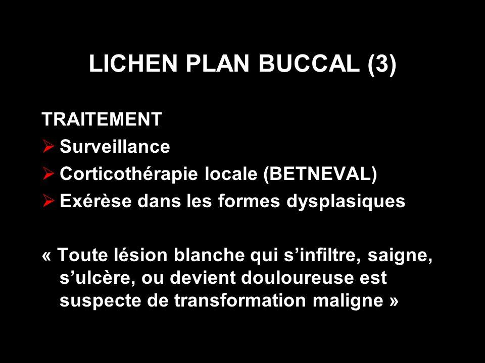 LICHEN PLAN BUCCAL (3) TRAITEMENT Surveillance