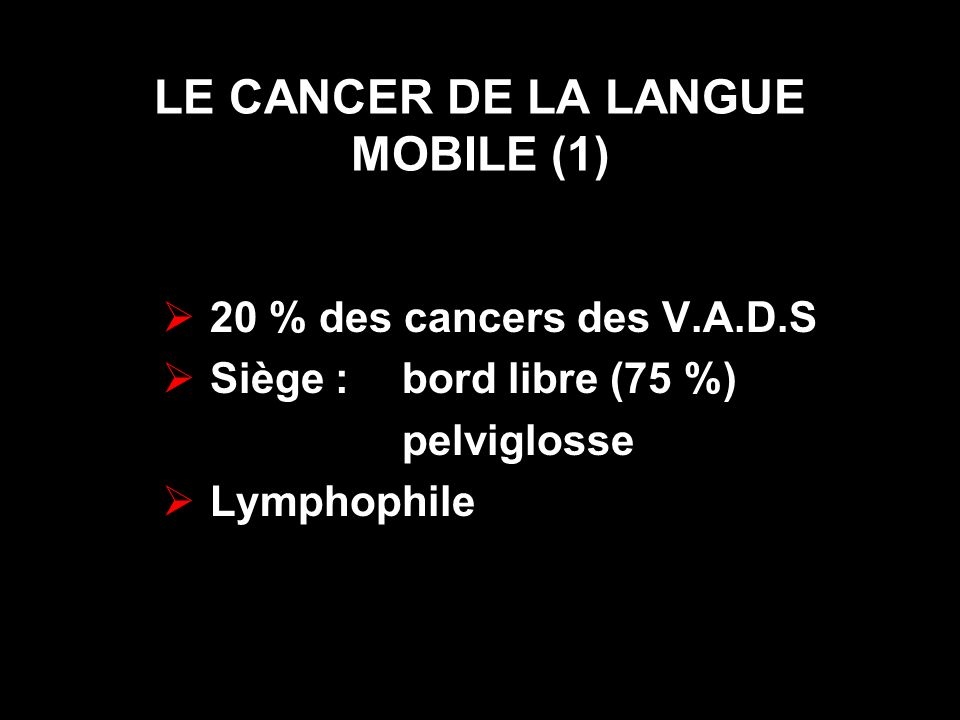 LE CANCER DE LA LANGUE MOBILE (1)